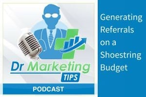 Generating Referrals on a Shoestring Budget podcast