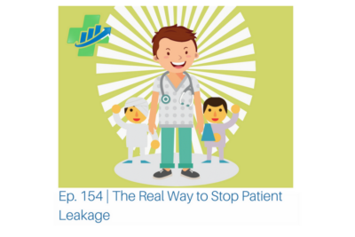 Ep. 154 Stop Patient Leakage (900x600)