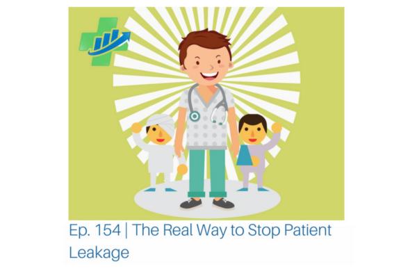 Ep. 154 Stop Patient Leakage (900x600)
