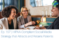 Developing a HIPAA-Compliant Social Media Strategy that Attracts and Retains Patients