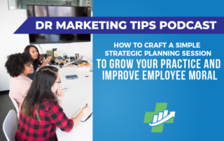 Ep. 167 | How to Craft a Simple Strategic Planning Session to Grow Your Practice and Improve Employee Moral