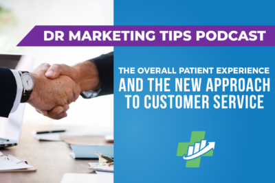 Ep. 166 - The Overall Patient Experience and the New Approach to Customer Service