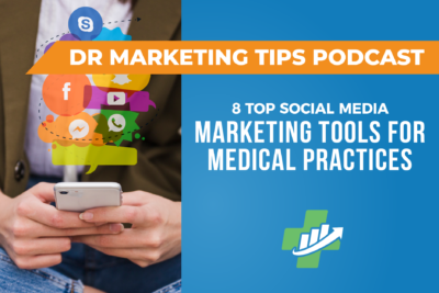 8 Top Social Media Marketing Tools for Medical Practices