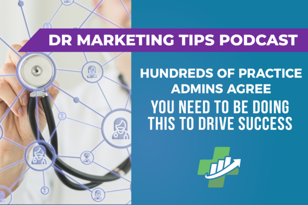 Hundreds of Practice Admins Agree You Need To Be Doing This to Drive Success