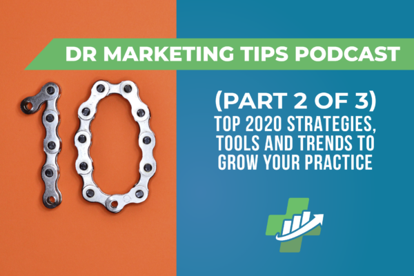 Ep. 204 | Top 2020 Strategies, Tools and Trends to Grow Your Practice (Part 2 of 3)