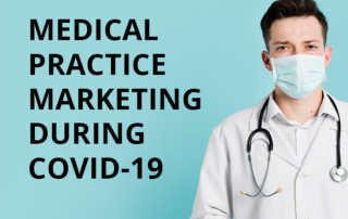 Medical Practice Marketing During COVID-19