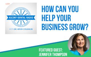 Jennifer Thompson on Ascent Dental Radio